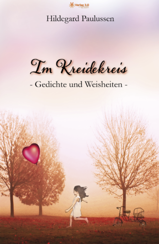 Im Kreidekreis - Gedichte und Weisheiten